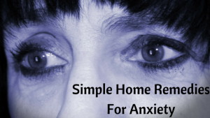 Simple Home Remedies For Anxiety