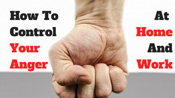 How To Control Anger At