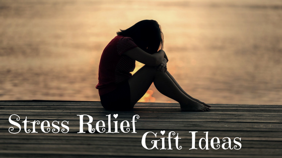 Stress relief gifts ideas