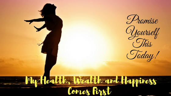 Top Promises I Make to Myself For My Health Wealth & Happiness