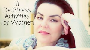 11 Easy De-Stress Activities Every Woman Should Use