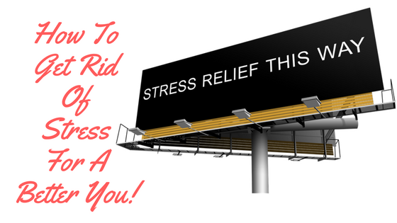 How To Get Rid Of Stress & Start Enjoying Life Again!