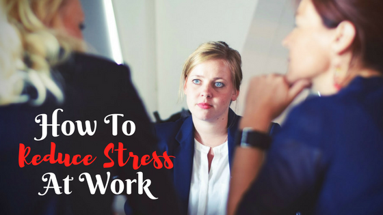How To Reduce Stress At Work And Repair Professional Relationships
