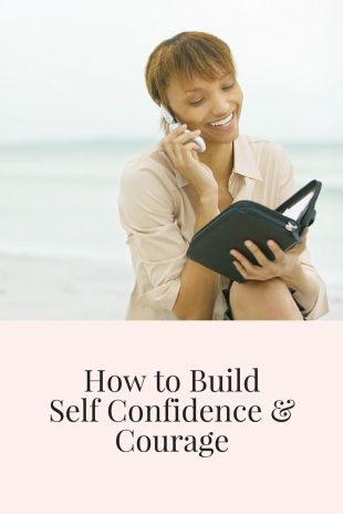 how to build self confidence and courage