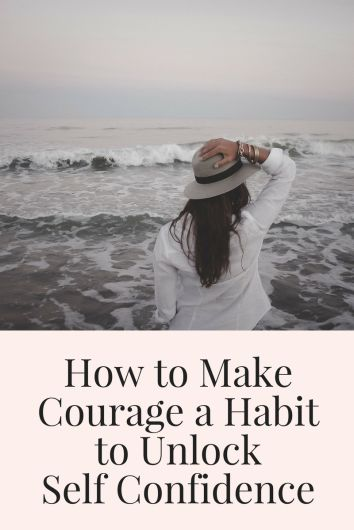 how to make courage a habit