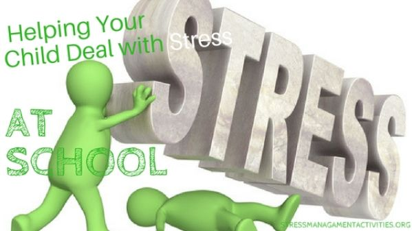 4 Tips For Helping Your Child Deal With Stress at School