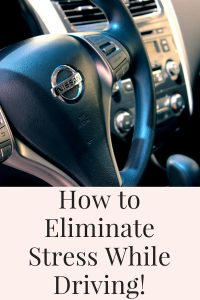 eliminate stress while driving