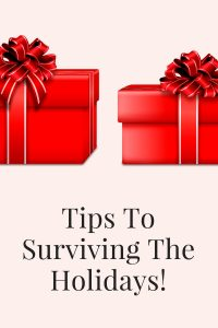 tips to surviving the holidays