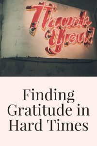 finding gratitude in hard times