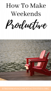 how-to-make-weekends-productive