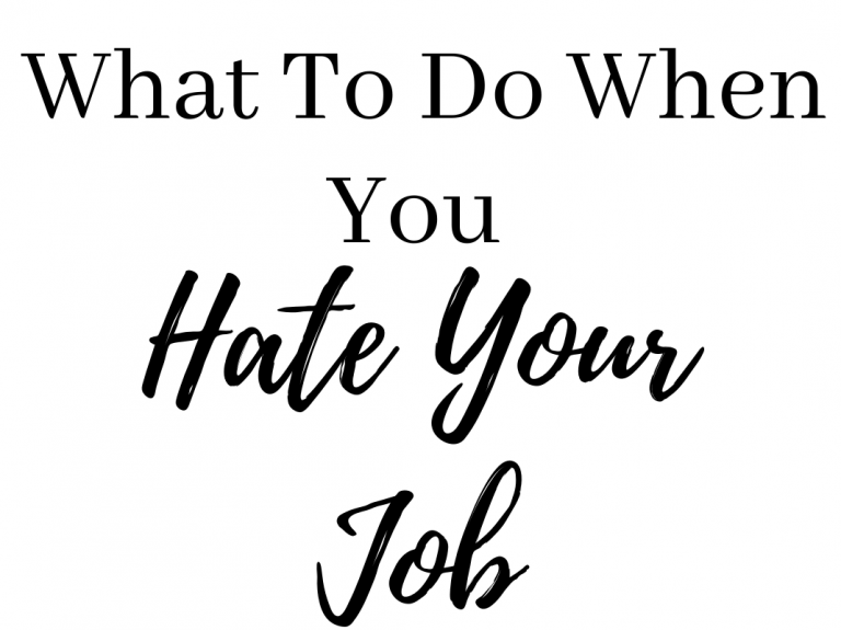 Top Tips on What to do If You Hate Your Job