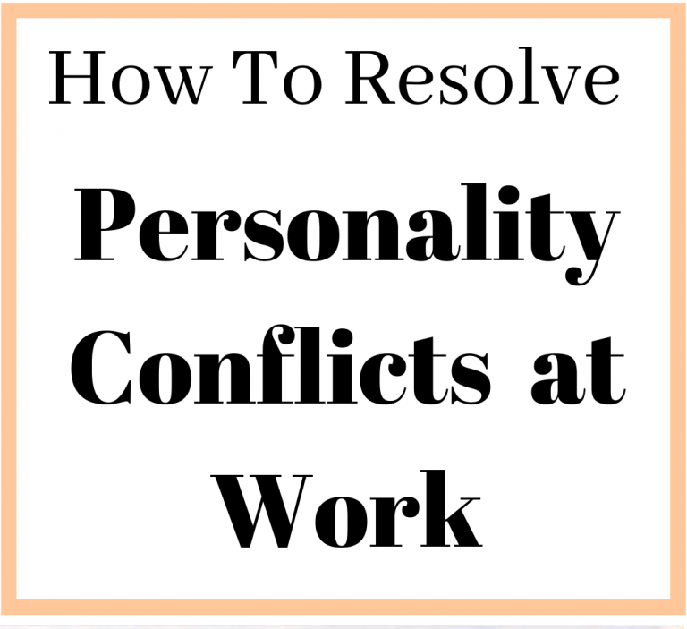How to Resolve Personality Conflicts at Work